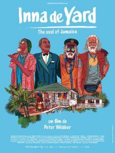 El cartel de Inna de Yard, el documental acerca de la música reggae y sus grandes pioneros, que este mes de junio comienza a exhibirse por los cines del mundo y que también un canto al alma de Jamaica. Crédito: Cortesía de Inna de Yard